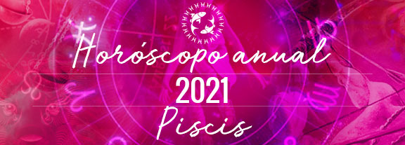 Horóscopo de Piscis 2021
