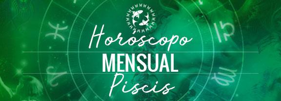 Horóscopo de Piscis Mensual